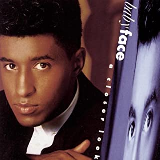 Closer Look by Babyface (1991-08-02)