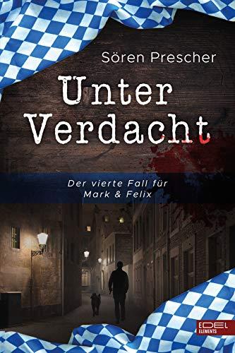 Buchseite und Rezensionen zu 'Unter Verdacht - Der vierte Fall für Mark & Felix' von Sören Prescher
