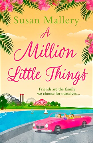 A Million Little Things: An uplifting read about friends, family and second chances for summer 2018 from the #1 New York Times bestselling author (English Edition)