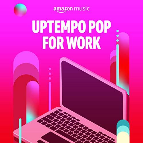 Uptempo Pop for Work