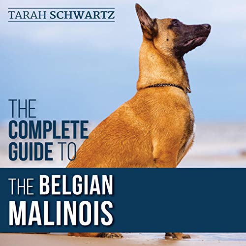 The Complete Guide to the Belgian Malinois cover art