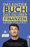 Das einzige Buch, das Du über Finanzen lesen solltest: Der entspannte Weg zum Vermögen – Von den Machern des YouTube-Erfolgs 'Finanzfluss'   Ratgeber für Geldanlage an der Börse mit ETF & Aktien