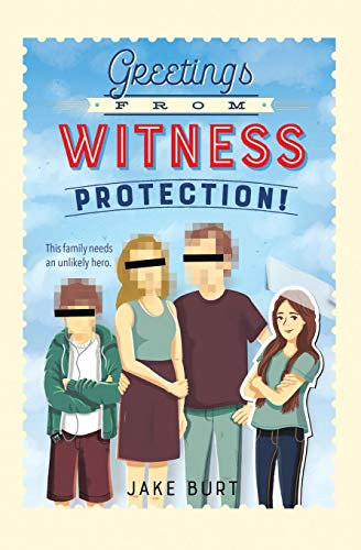Compare Textbook Prices for Greetings from Witness Protection Reprint Edition ISBN 9781250179043 by Burt, Jake
