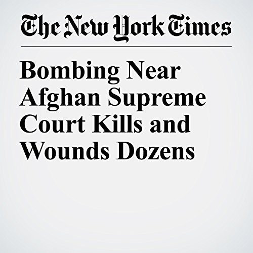 Bombing Near Afghan Supreme Court Kills and Wounds Dozens copertina