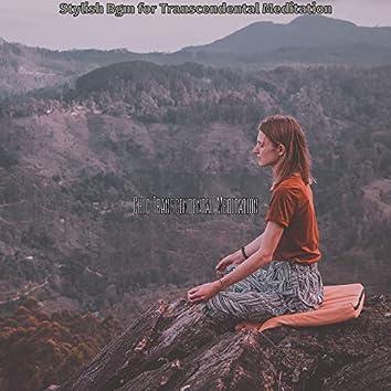 Stylish Bgm for Transcendental Meditation