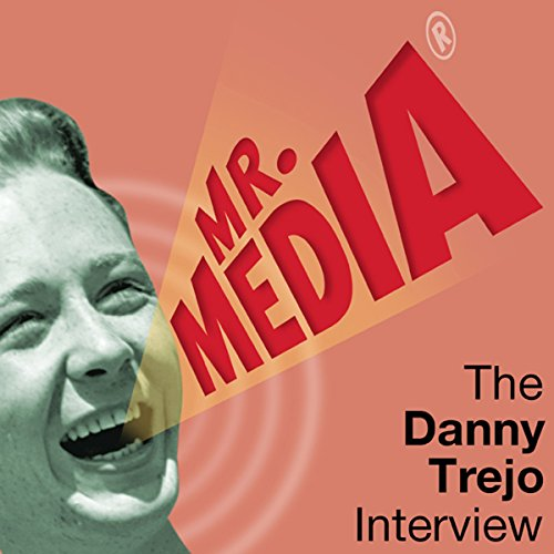 Mr. Media: The Danny Trejo Interview audiobook cover art