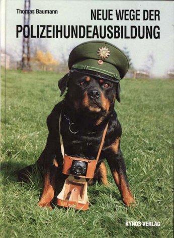 Neue Wege der Polizeihundeausbildung