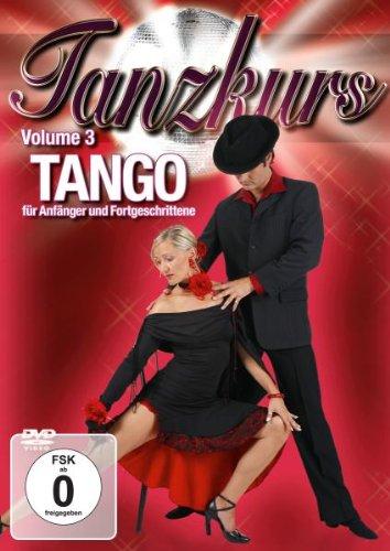 Tanzkurs Vol.3 - Tango, für Anfänger und Fortgeschrittene