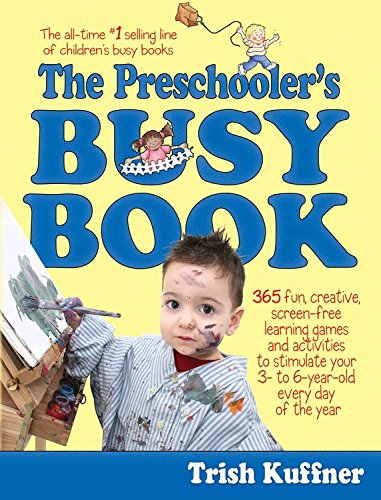 Preschooler's Busy Book: 365 Creative Games & Activities To Occupy 3-6 Year Olds (Busy Books Series)