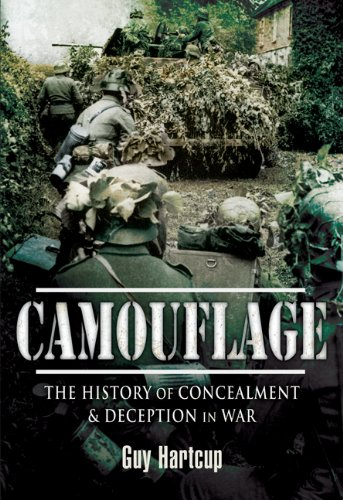 Camouflage: A History of Concealment and Deception in War