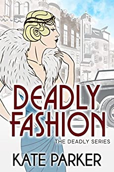 Deadly Fashion: A World War II Mystery (The Deadly Series Book 3) by [Kate Parker]