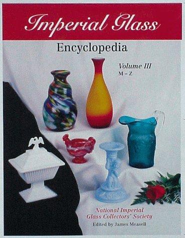 Imperial Glass Encyclopedia ,Volume III, M-Z
