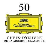 50 Chefs-d'oeuvre de la musique classique...