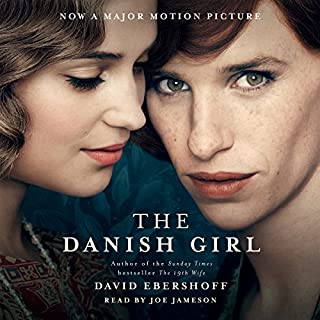 The Danish Girl                   By:                                                                                                                                 David Ebershoff                               Narrated by:                                                                                                                                 Joe Jameson                      Length: 11 hrs and 15 mins     308 ratings     Overall 4.1