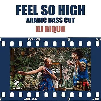 Feel so High (Arabic Bass Cut)