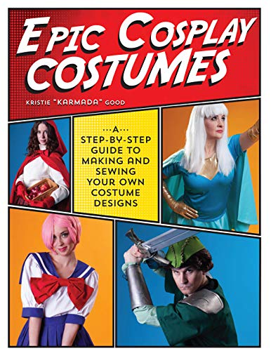 Epic Cosplay Costumes: A Step-by-Step Guide to Making and Sewing Your Own Costume Designs