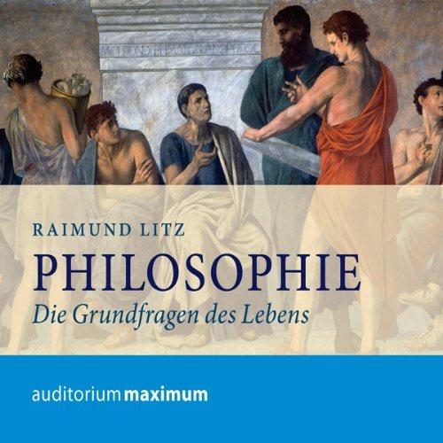 Philosophie. Die Grundfragen des Lebens                   By:                                                                                                                                 Raimund Litz                               Narrated by:                                                                                                                                 Annette Gunkel,                                                                                        Clemens Tangerding                      Length: 1 hr and 16 mins     Not rated yet     Overall 0.0