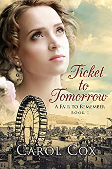 Ticket to Tomorrow (A Fair to Remember Book 1) by [Carol Cox]