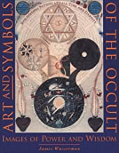 Art and Symbols of the Occult: Images of Power and Wisdom
