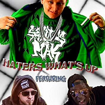 Haters What's Up (feat. Lil Wyte & Los Ghost)
