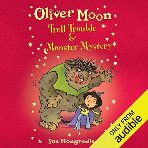 Oliver Moon: Troll Trouble & Monster Mystery                   By:                                                                                                                                 Sue Mongredien                               Narrated by:                                                                                                                                 Glen McCready                      Length: 1 hr and 37 mins     Not rated yet     Overall 0.0