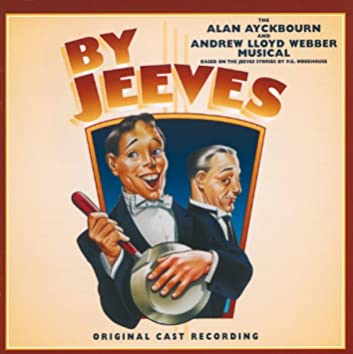 By Jeeves -The Alan Ayckbourn And Andrew Lloyd Webber Musical (Original London Cast 1996)