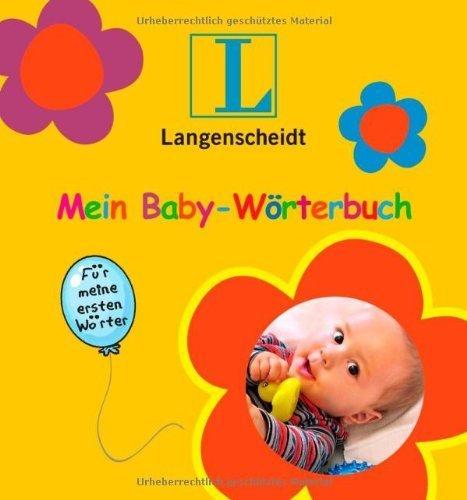 Mein Baby-Wörterbuch: Für meine ersten Wörter by unbekannt(6. Februar 2012)