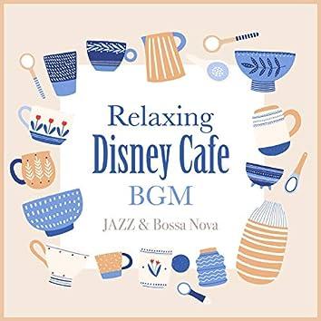 Relaxing Disney Cafe BGM - Jazz & Bossa Nova