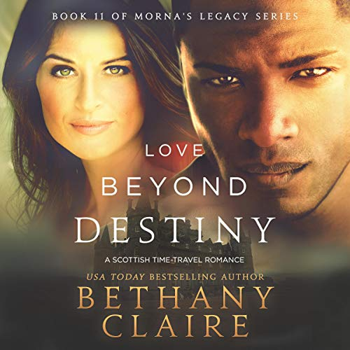 Love Beyond Destiny: A Scottish, Time Travel Romance audiobook cover art