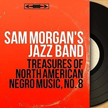 Treasures of North American Negro Music, No. 8 (Mono Version)