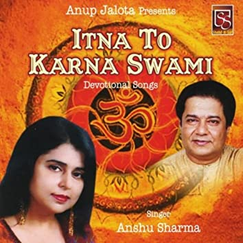Itna to Karna Swami (Devotional Songs)