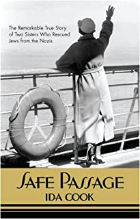 Safe Passage: The Remarkable True Story of Two Sisters Who