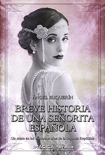 Breve historia de una señorita española eBook: Buquerín, Ángel ...