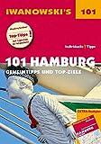 101 Hamburg - Reiseführer von Iwanowski: Geheimtipps und Top-Ziele. Mit herausnehmbarem Stadtplan