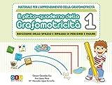 Il Pitto-quaderno della Grafomotricità 1: Riduzione dello Spazio e Ripasso di Percorsi e Figure   Bambini Scuola Materna e affetti dal Disturbo dello Spettro Autistico (DSA)