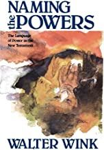 Naming the Powers: The Language of Power in the New Testament (The Powers : Volume One)