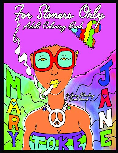 For Stoners Only: Adult Coloring Book