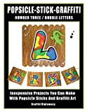 Popsicle-Stick-Graffiti/ Number Three/ Bubble Letters: Inexpensive Projects You Can Make With Popsicle Sticks And Graffiti Art