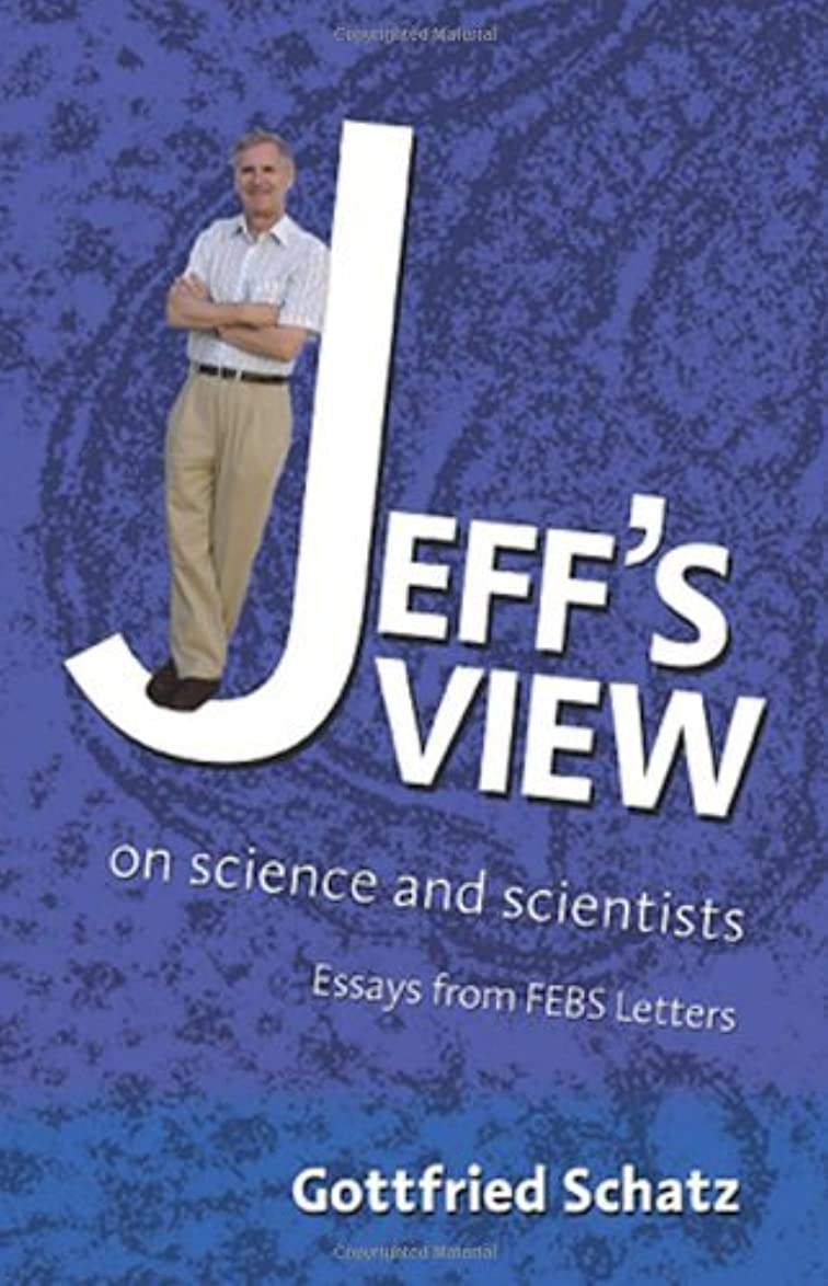 差し迫った然としたロック解除Jeff's View: on Science and Scientists (English Edition)