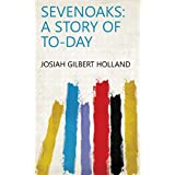 Sevenoaks: A Story of To-day (English Edition)