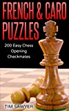 French & Caro Puzzles: 200 Easy Chess Opening Checkmates (Easy Puzzles Book 3) (English Edition)