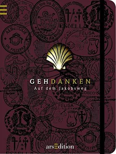 Gehdanken - Auf dem Jacobsweg: Ein Notizbuch