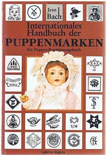 Internationales Handbuch der Puppenmarken. Ein Puppen-Bestimmungsbuch