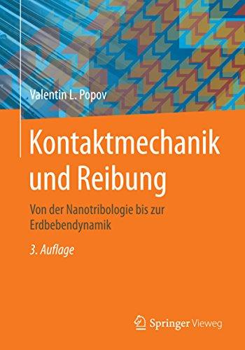 Kontaktmechanik und Reibung: Von der Nanotribologie bis zur Erdbebendynamik