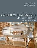 Architectural Models: Construction Techniques