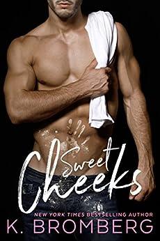 Sweet Cheeks by [K. Bromberg]