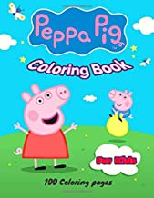 Peppa pig coloring book for kids: 100 coloring pages with large print 8.5 x 11 In (21.59 x 27.94 cm) for Kids of All Ages!