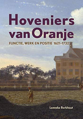 Hoveniers van Oranje: Functie, werk en...