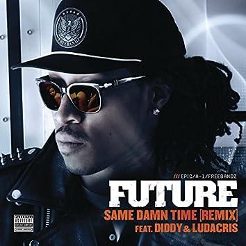 Same Damn Time (Remix)