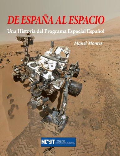 De España al Espacio: Una Historia del Programa Espacial Español eBook: Montes, Manel: Amazon.es: Tienda Kindle